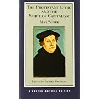 The Protestant Ethic and the Spirit of Capitalism (Norton Critical Editions)