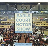 Earls Court Motor Show: An Illustrated History