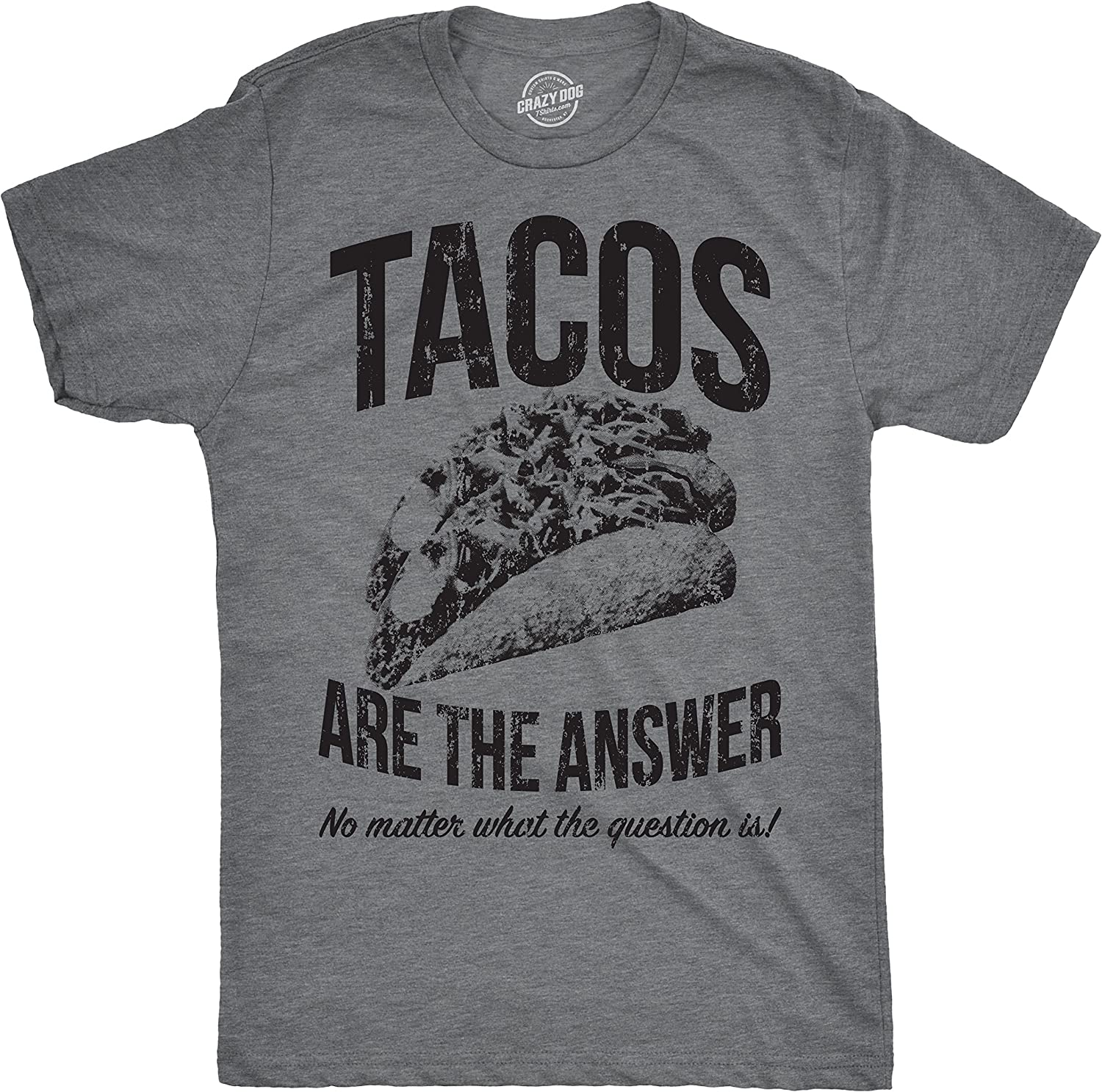 Mens Tacos are The Answer T Shirt Funny Sarcastic Novelty Saying Hilarious Quote