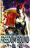 Freedom Bound: Prologue (Solar Flame: Freedom Bound Book 1)