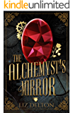 The Alchemyst's Mirror (Everturn Chronicles Book 1)