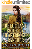 A Reluctant Bride For A Heartbroken Rancher: A Clean Western Historical Romance Novel