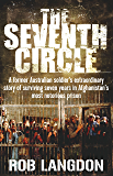 The Seventh Circle: A former Australian soldier's extraordinary story of surviving seven years in Afghanistan's most…