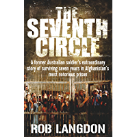 The Seventh Circle: A former Australian soldier's extraordinary story of surviving seven years in Afghanistan's most notorious prison