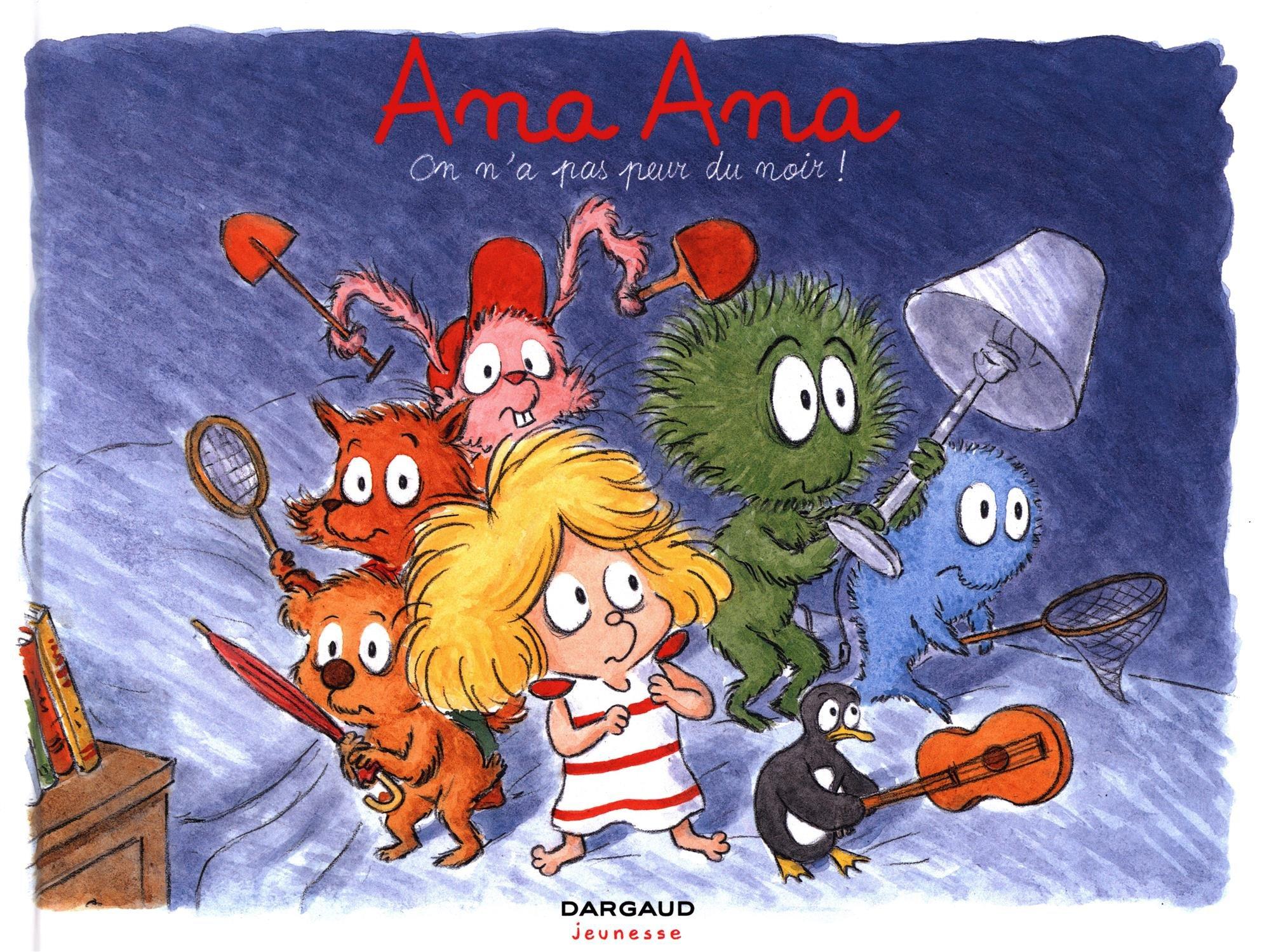 Ana Ana - tome 7 - On n'a pas peur du noir ! Album – 4 mars 2016 Dormal Alexis Roques Dominique Dargaud 2205075683
