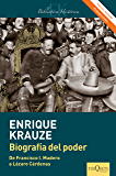 Biografía del poder (Edición revisada): Caudillos de la Revolución Mexicana (1910-1940)