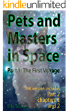 Pets and Masters in Space: Part 1: The First Voyage