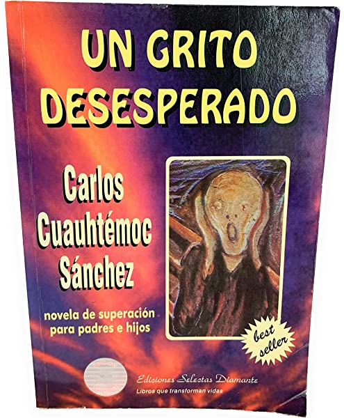 Un Grito Desesperado A Desperate Cry Spanish Edition Publisher Giron Books Carlos Cuauhtemoc Sanchez Amazon Com Books
