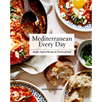 Mediterranean Every Day:Simple, Inspired Recipes for Feel-Good Food