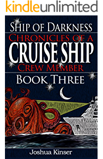 Amazon cruise ships do funny things to me ebook joshua kinser ship of darkness chronicles of a cruise ship crew member book three fandeluxe Gallery