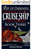 Ship of Darkness: Chronicles of a Cruise Ship Crew Member (Book Three) (English Edition)