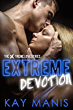 Extreme Devotion (X-Treme Love Series Book 2)