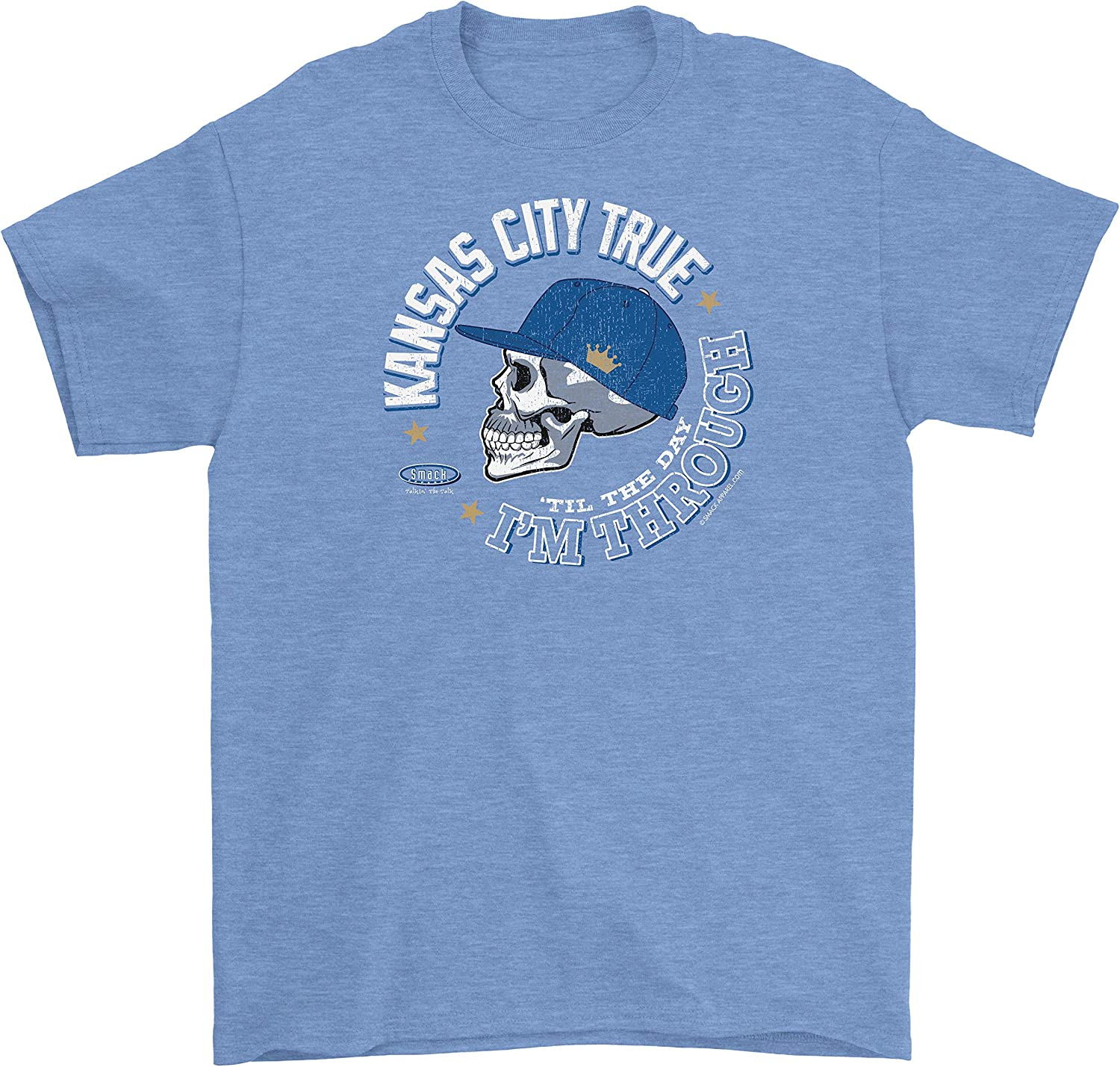 Smack Apparel Kansas City Baseball Fans. Kansas City True 'til The Day I'm Through Blue T-Shirt (Sm-5x)