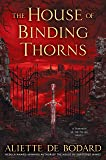 The House of Binding Thorns (A Dominion of the Fallen Novel)