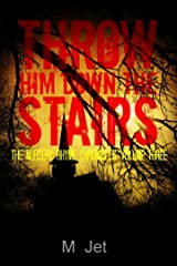 Throw Him Down the Stairs: Volume Three of the Nursery Rhyme Chronicles Kindle Edition