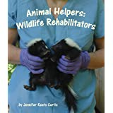 Animal Helpers: Wildlife Rehabilitators (Arbordale Collection)