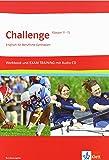 Challenge: Englisch für Berufliche Gymnasien - Workbook und Exam Trainig mit Audio CD für Klasse 11-13