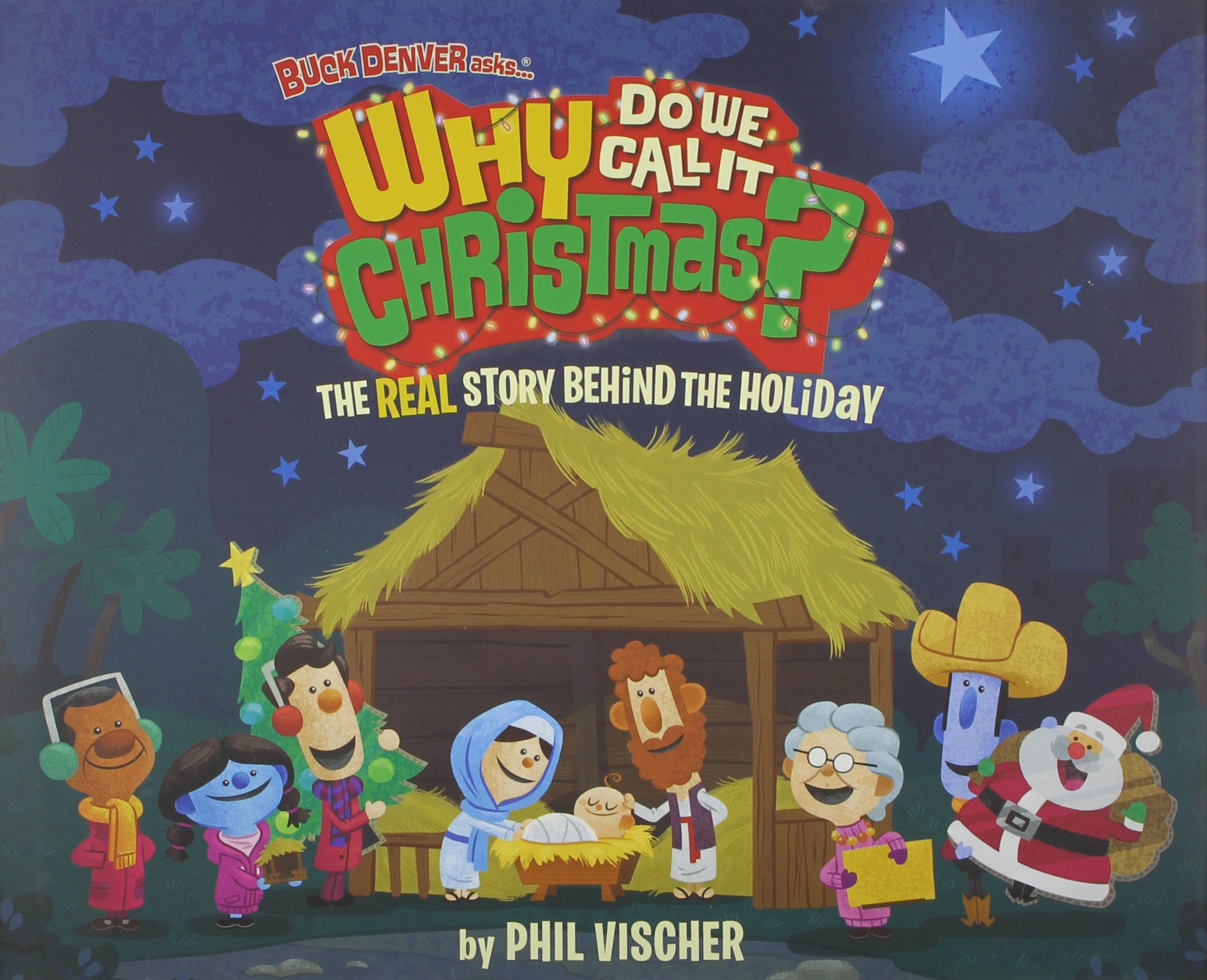 Buck Denver Asks Why Do We Call It Christmas?: The Real Story Behind the Holiday by Capitol Christian Distribution