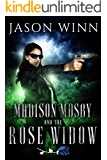 Madison Mosby and the Rose Widow (The Moonmilk Saga Book 1)