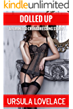 DOLLED UP (A Crossdressing Feminized Story)
