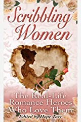 Scribbling Women and the Real-Life Romance Heroes Who Love Them Kindle Edition
