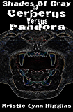 #3 Shades of Gray: Cerberus Versus Pandora (SOG- Science Fiction Action Adventure Mystery Serial Series)