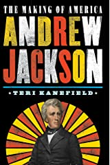 Andrew Jackson: The Making of America #2 Kindle Edition