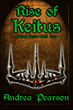 Rise of Keitus (Kilenya Series, 4)