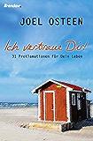 Ich vertraue Dir!: 31 Proklamationen für dein Leben