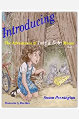 Introducing The Adventures Of Toby & Doby Mouse Kindle Edition
