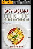 Easy Lasagna Cookbook (Lasagna Cookbook, Lasagna Recipes, Lasagna, Lasagna Cooking, Easy Lasagna Cookbook 1)