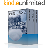Ashes to Ashes: Survival Fiction Collection: (Survival Romance, Apocalyptic Fiction)