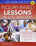 Inquiry-Based Lessons in U.S. History: Decoding the Past
