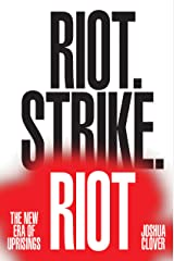 Riot. Strike. Riot: The New Era of Uprisings Hardcover