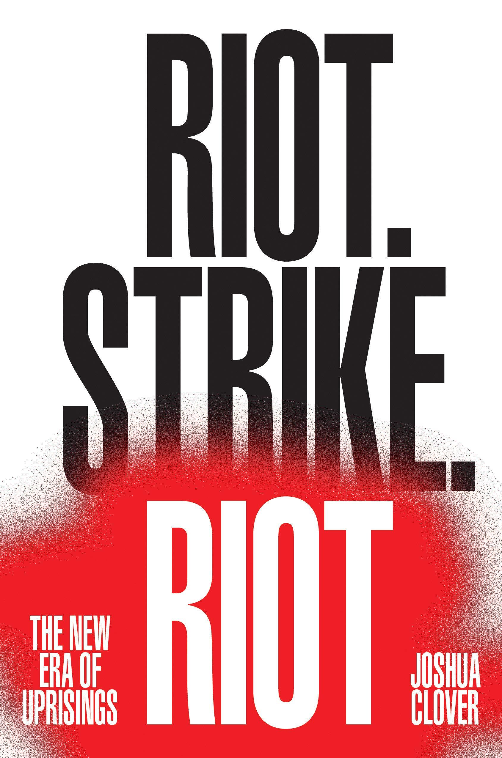 Riot. Strike. Riot: The New Era of Uprisings pdf epub