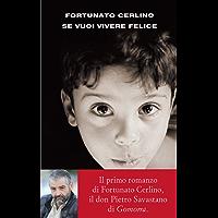 Se vuoi vivere felice (I coralli) (Italian Edition)