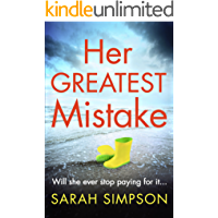 Her Greatest Mistake: The most talked-about psychological thriller of summer 2018! (English Edition)
