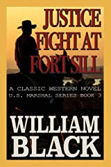 Justice Fight at Fort Sill (A Classic Western Novel) (U.S. Marshal series Book 3) Kindle Edition