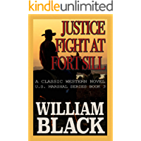 Justice Fight at Fort Sill (A Classic Western Novel) (U.S. Marshal series Book 3)
