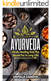 Ayurveda: Hindu Healing And The Secret For A Long Life