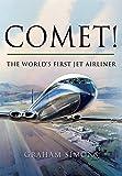 Comet!: The World's 1st Jet Airliner