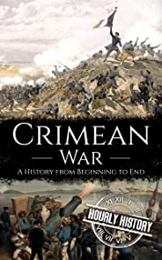 Crimean War: A History from Beginning to End (English Edition)