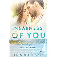 The Nearness of You (Love Everlasting) (The Thorntons Book 1) (English Edition)