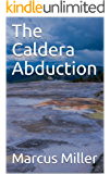 The Caldera Abduction (The Forgotten Man Book 4)