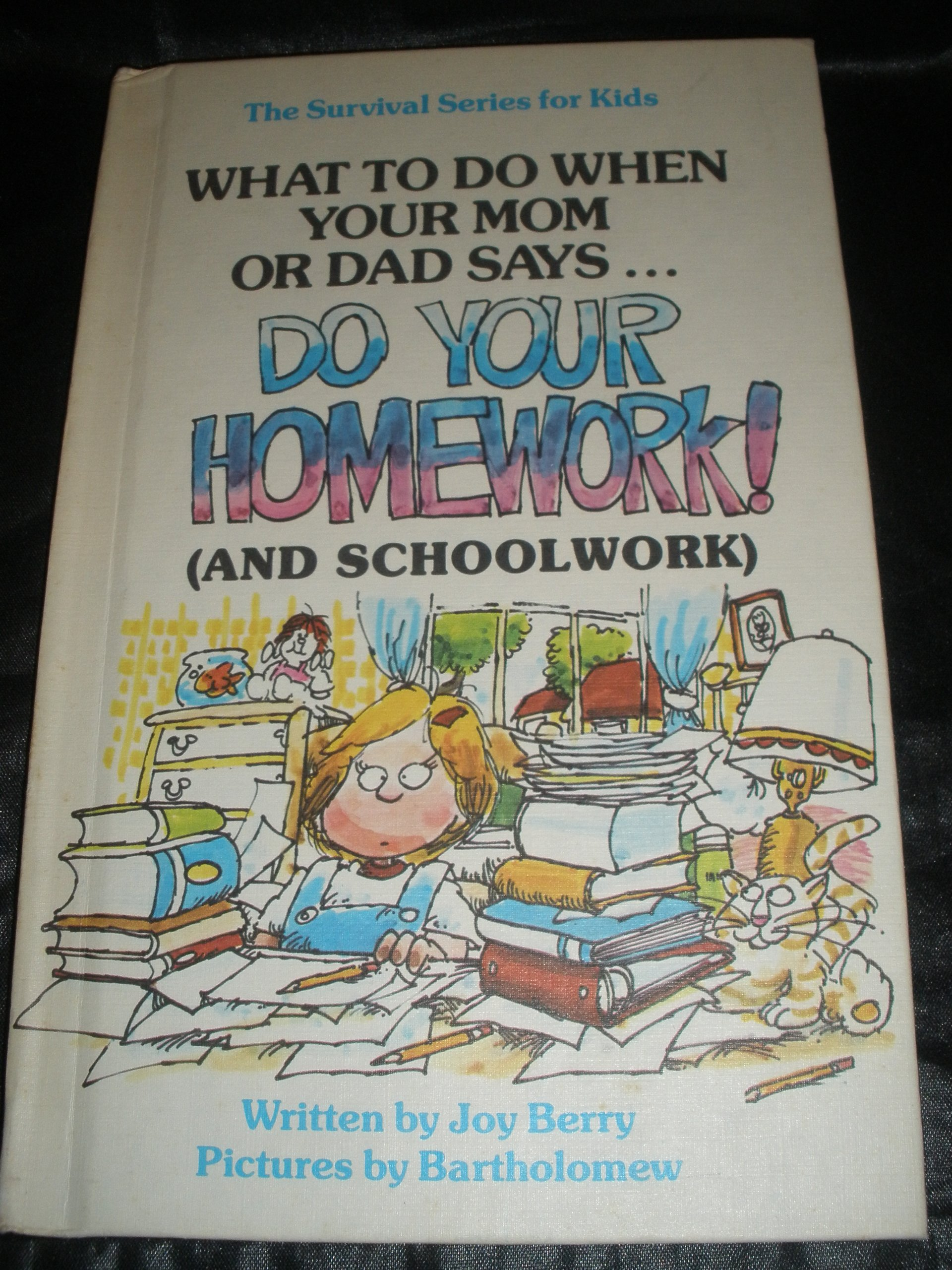 "Image for What to Do When Your Mom or Dad Says...""Do Your Homework!"""