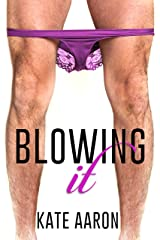 Blowing It Kindle Edition