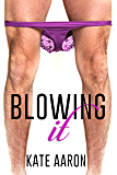 Blowing It