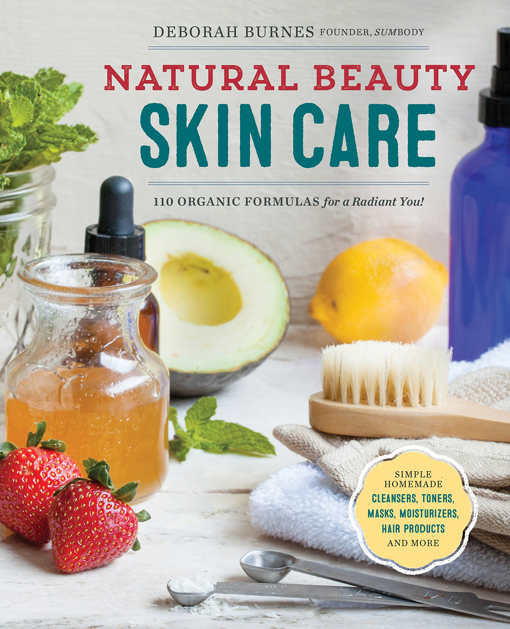 Natural Beauty Skin Care: 110 Organic Formulas for a Radiant You! by imusti