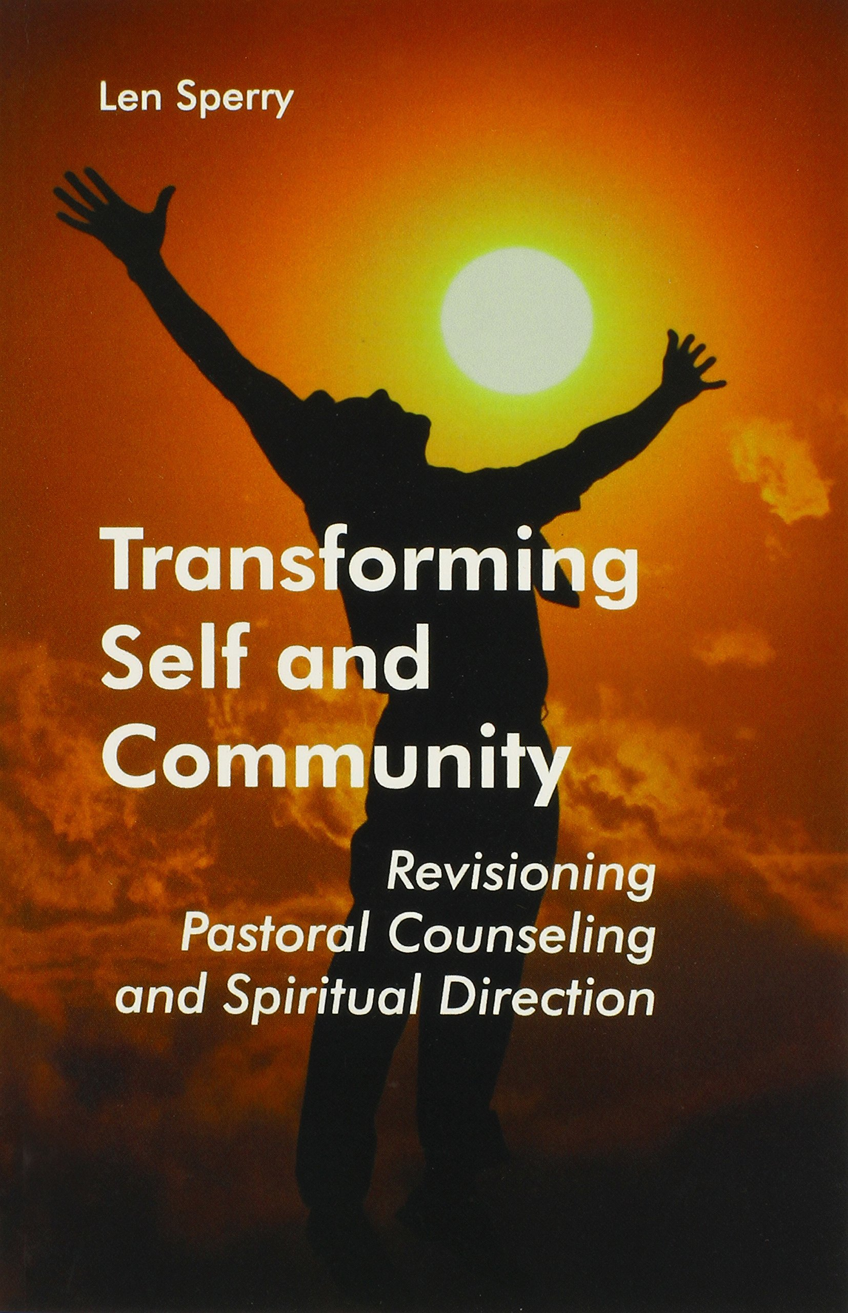 Transforming Self And Community: Revisioning Pastoral Counseling and Spiritual Direction PDF