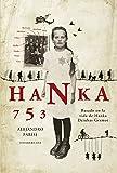 Hanka 753: Basado en la vida de Hanka Dziubas Grzmot
